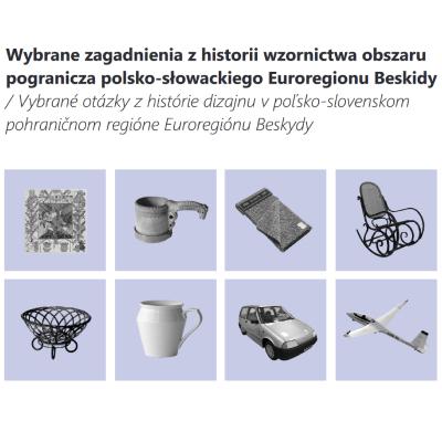 Wybrane zagadnienia z historii wzornictwa obszaru pogranicza polsko-słowackiego Euroregionu Beskidy